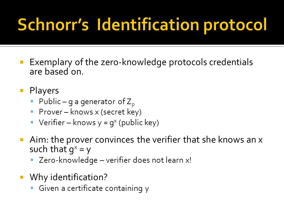  Exemplary of the zero-knowledge protocols credentials are based on.