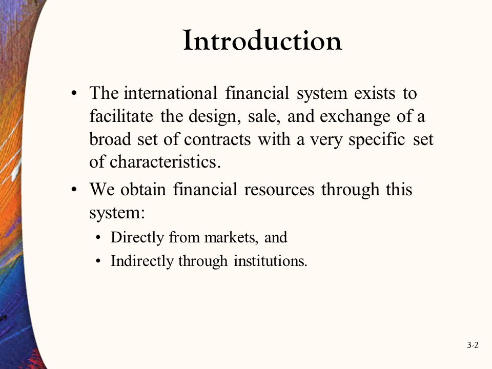 3-13 Characteristics of Financial Instruments Financial instruments also communicate information, summarizing certain details about the issuer.