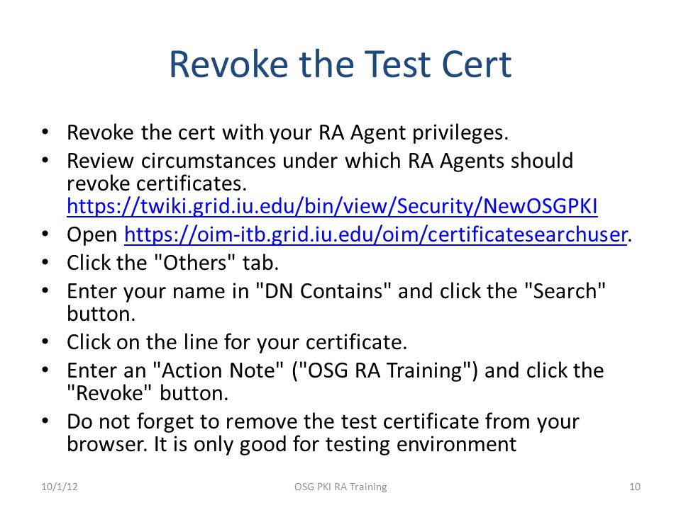 Revoke the Test Cert Revoke the cert with your RA Agent privileges.