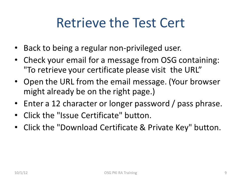 Retrieve the Test Cert Back to being a regular non-privileged user. Check your email for a message from OSG containing: