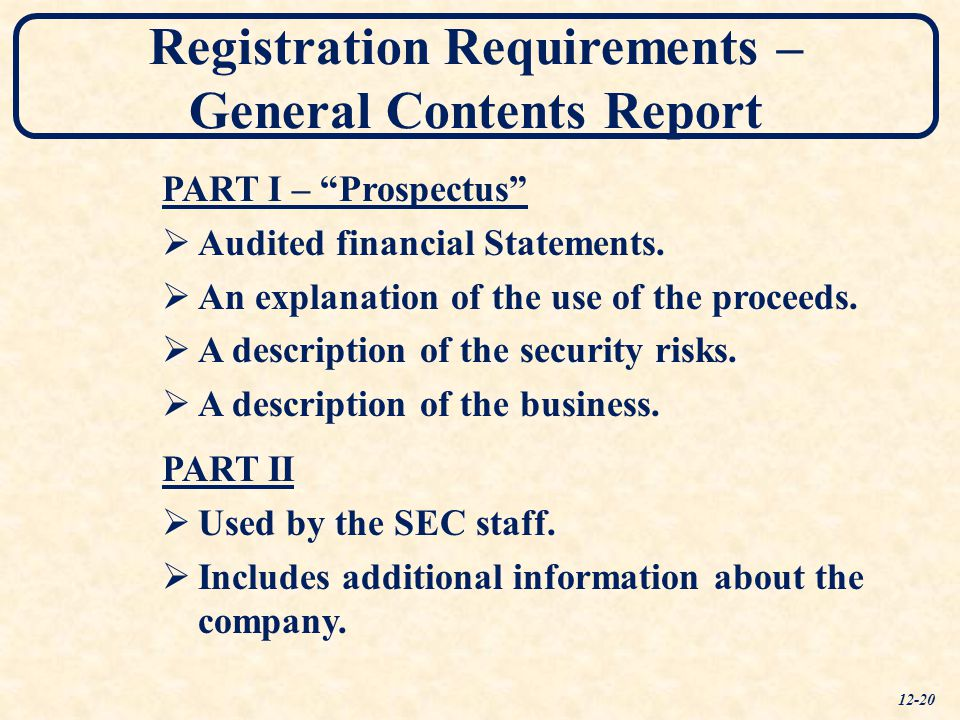 Registration Requirements – General Contents Report PART I – Prospectus  Audited financial Statements.