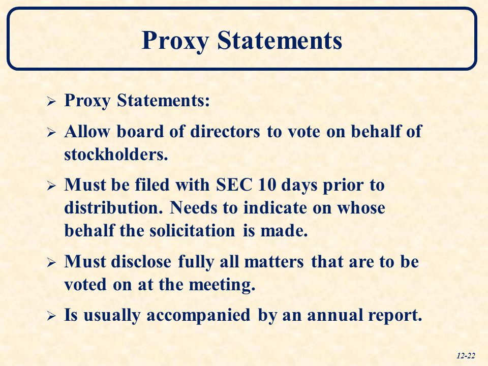 Proxy Statements  Proxy Statements:  Allow board of directors to vote on behalf of stockholders.