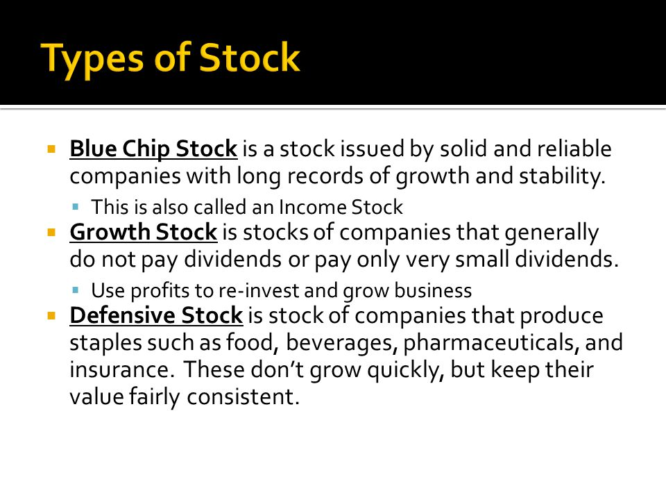  Blue Chip Stock is a stock issued by solid and reliable companies with long records of growth and stability.
