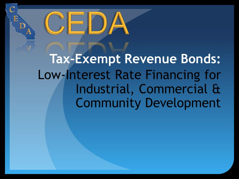 Tax-Exempt Revenue Bonds: Low-Interest Rate Financing for Industrial, Commercial & Community Development