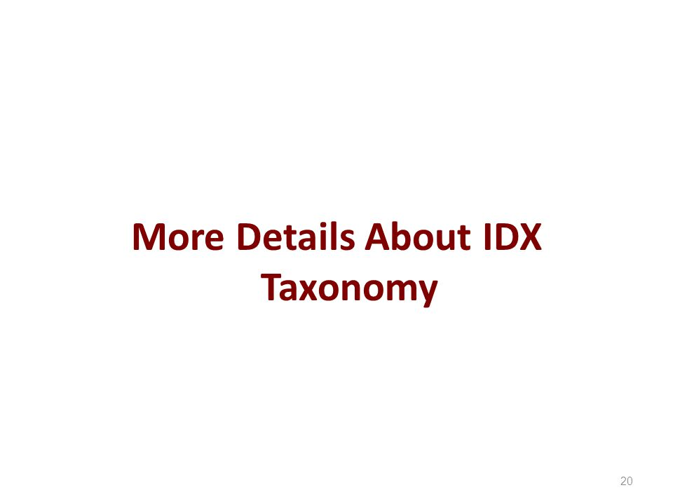 20 More Details About IDX Taxonomy