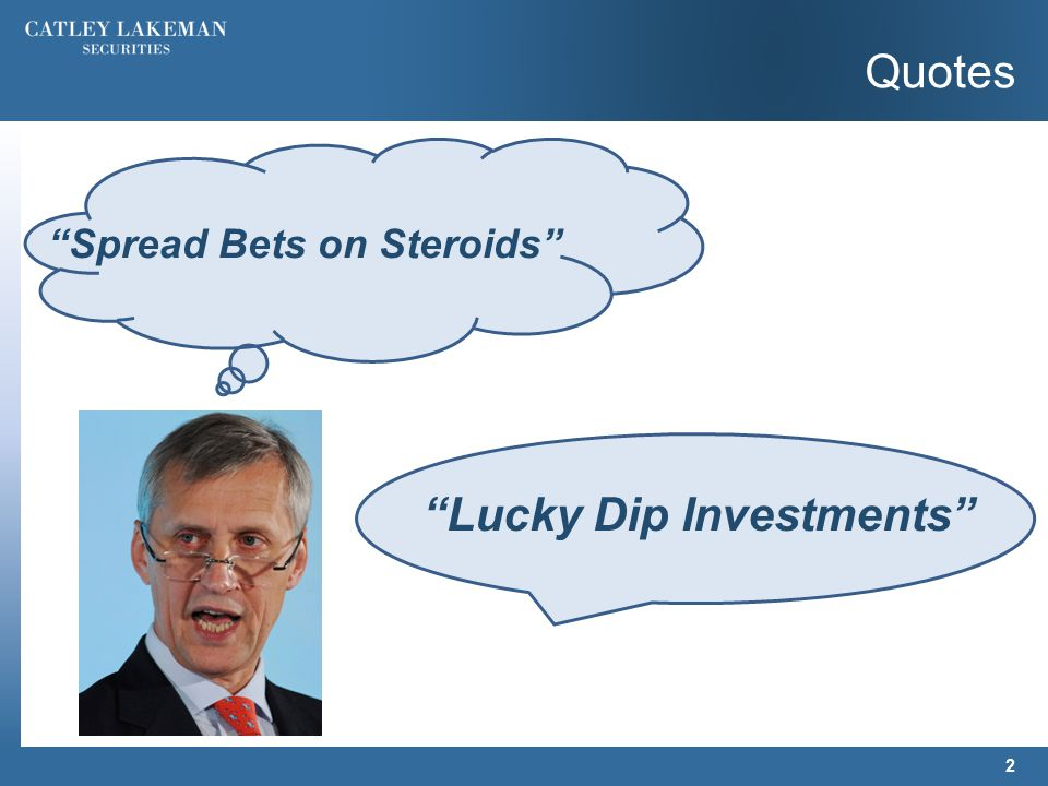 """Quotes """"Spread Bets on Steroids"""" 2 """"Lucky Dip Investments"""""""
