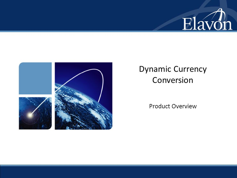Dynamic Currency Conversion Product Overview