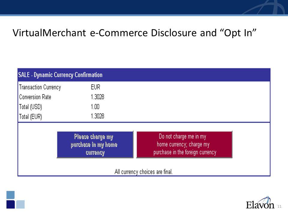 11 VirtualMerchant e-Commerce Disclosure and Opt In