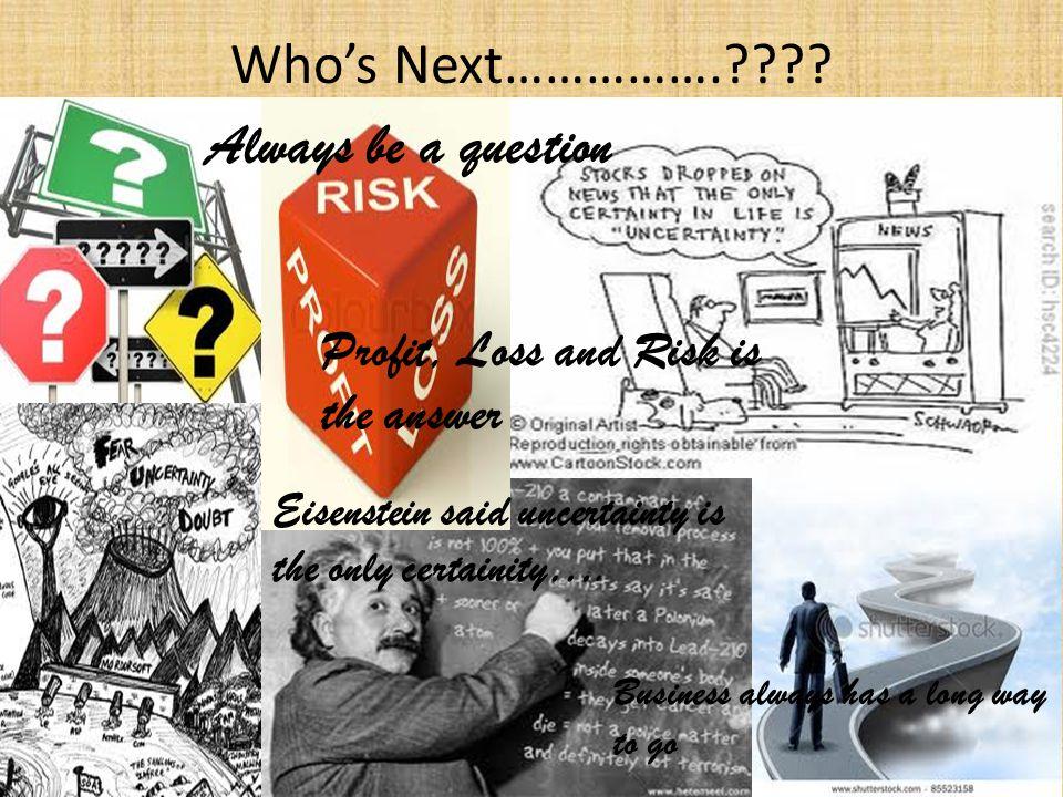 Who's Next…………….???.