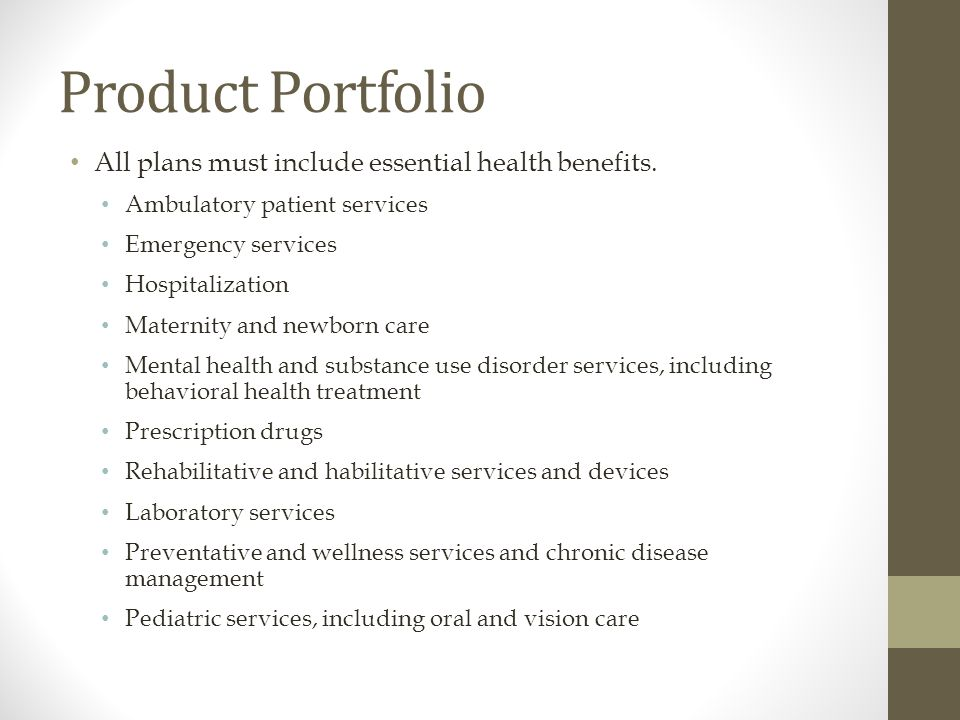 Product Portfolio All plans must include essential health benefits.