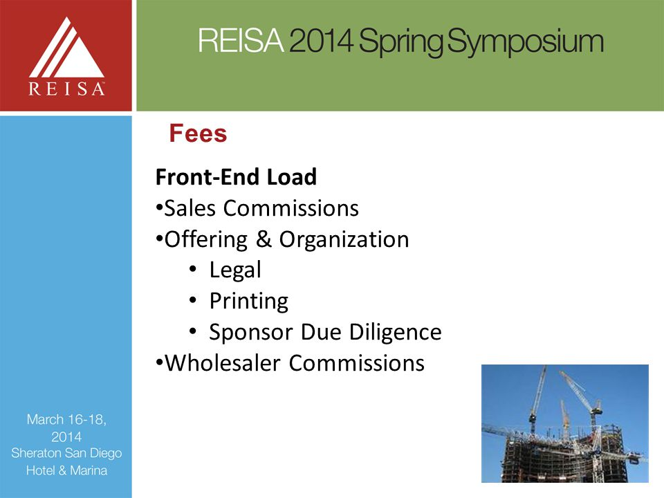 Fees Front-End Load Sales Commissions Offering & Organization Legal Printing Sponsor Due Diligence Wholesaler Commissions