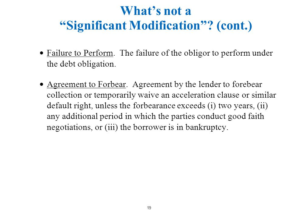 19 What's not a Significant Modification . (cont.)  Failure to Perform.