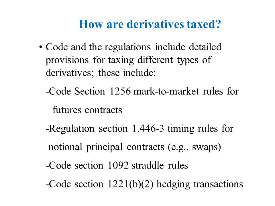 How are derivatives taxed.
