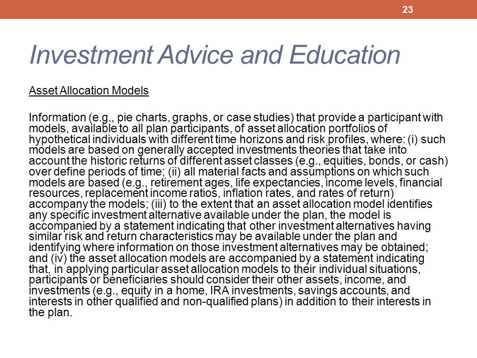 Investment Advice and Education Asset Allocation Models Information (e.g., pie charts, graphs, or case studies) that provide a participant with models