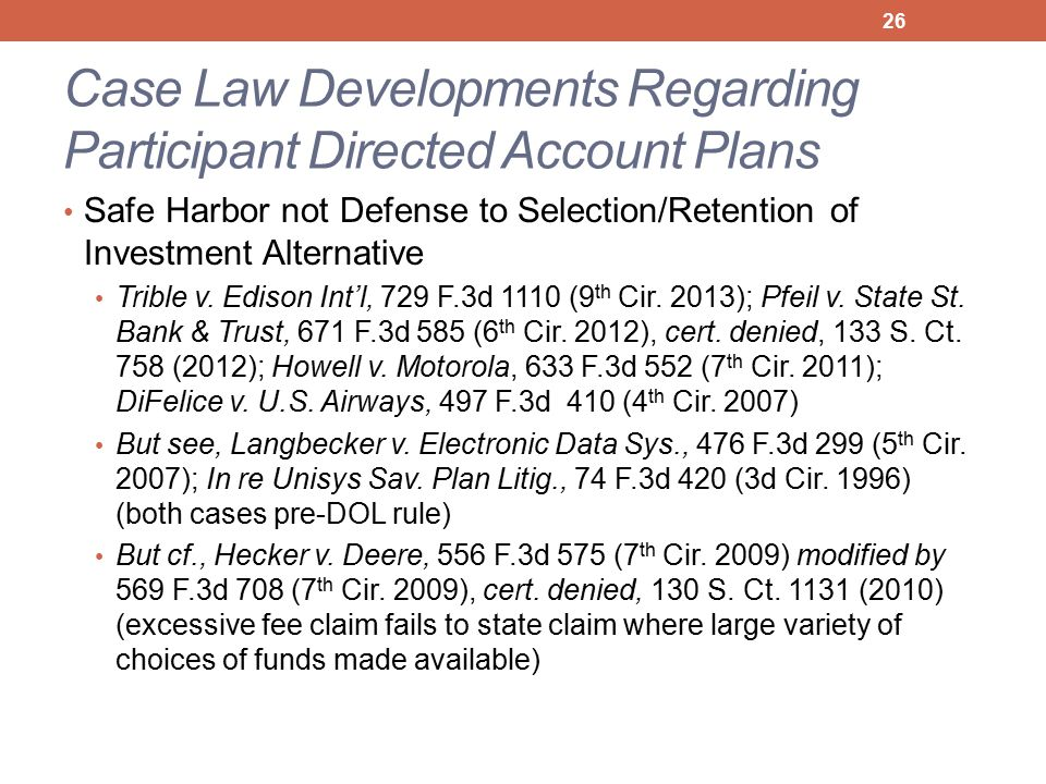 Case Law Developments Regarding Participant Directed Account Plans Safe Harbor not Defense to Selection/Retention of Investment Alternative Trible v.