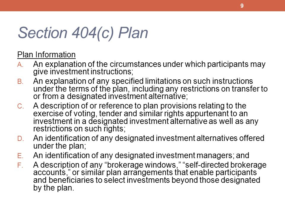 Section 404(c) Plan Plan Information A. An explanation of the circumstances under which participants may give investment instructions; B. An explanati