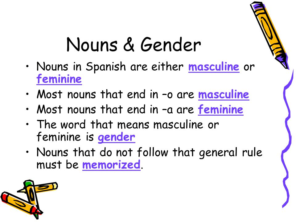 Nouns & Gender Using the -o & -a rule, determine if the following nouns are masculine (M) or feminine (F).