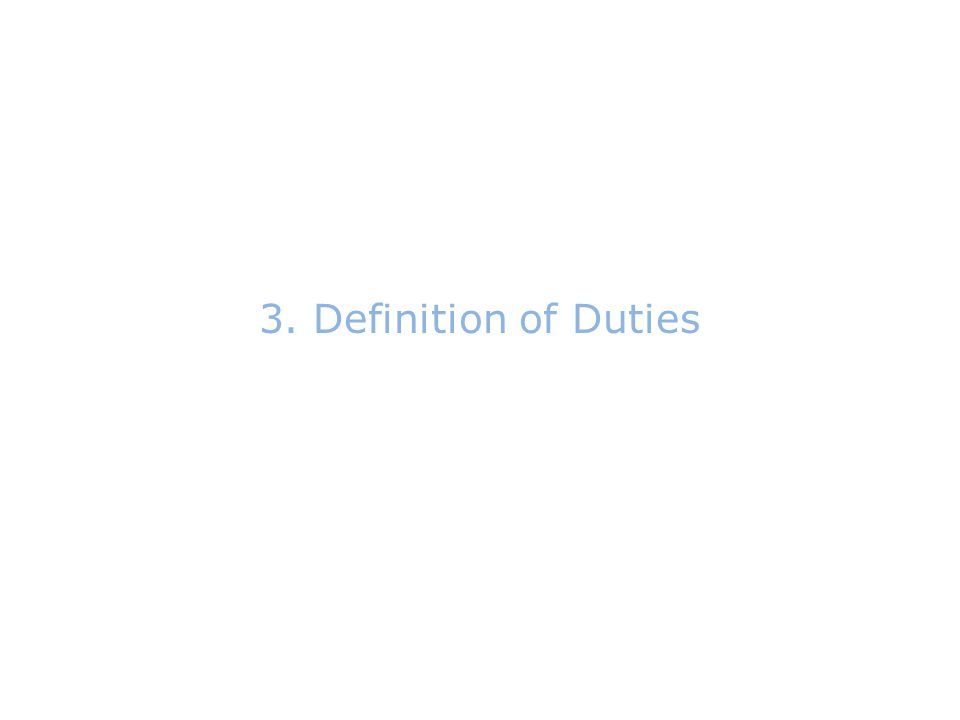 3.Definition of Duties