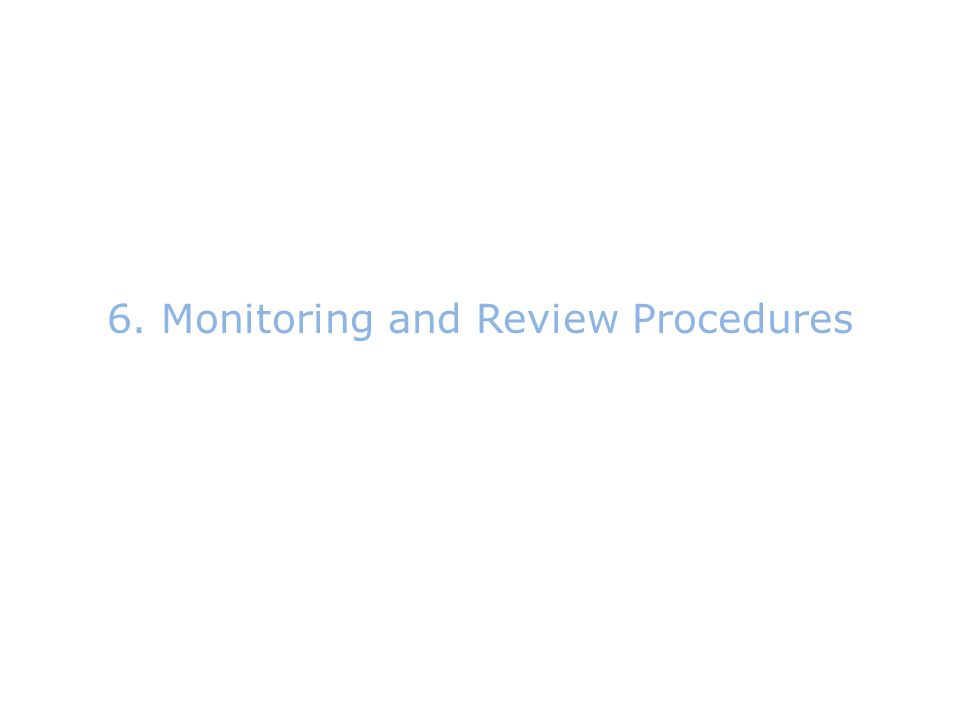 6.Monitoring and Review Procedures