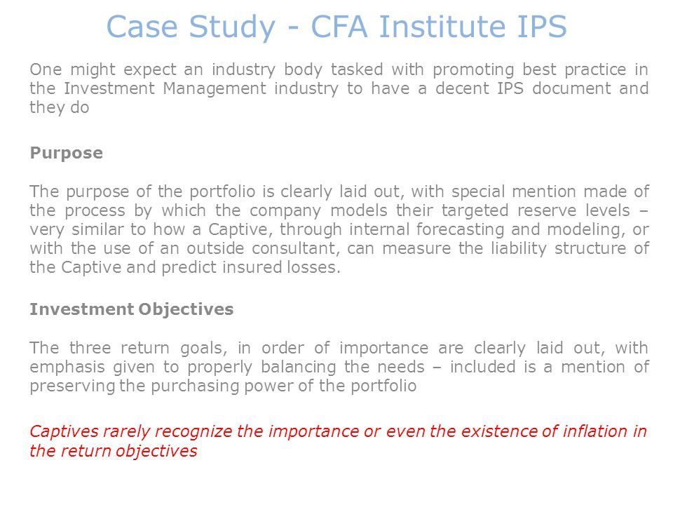 Case Study - CFA Institute IPS One might expect an industry body tasked with promoting best practice in the Investment Management industry to have a d
