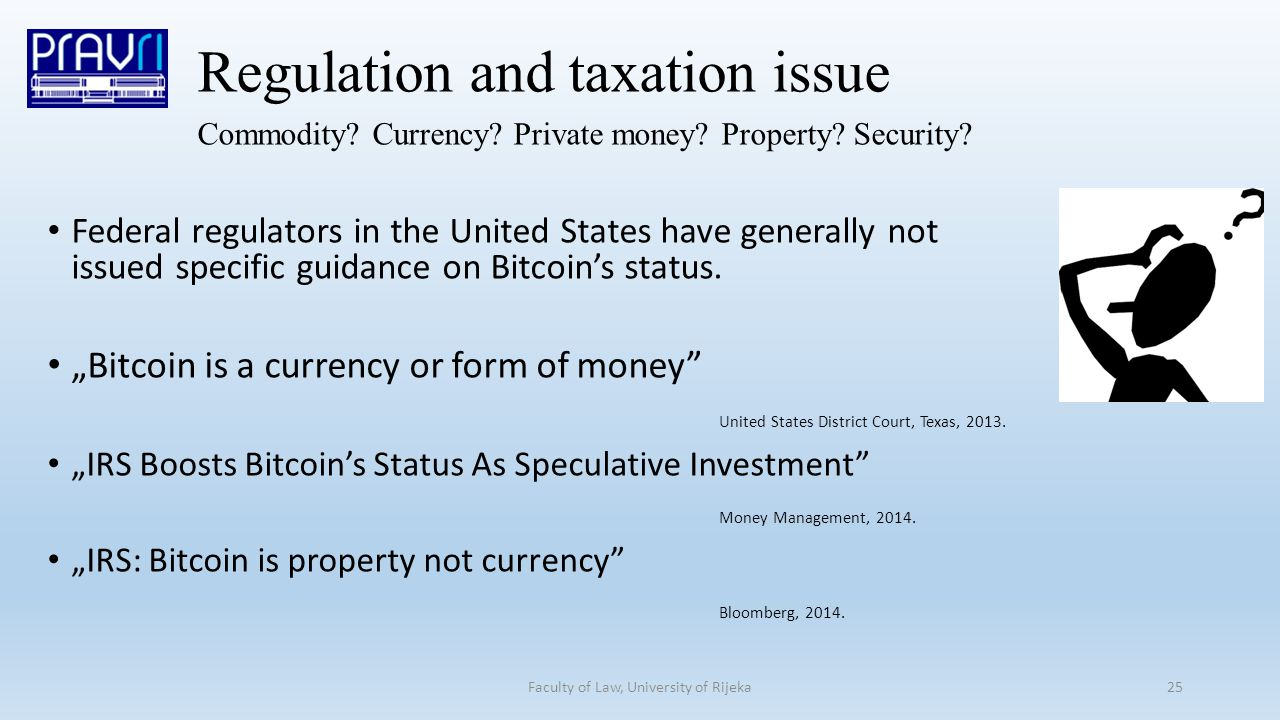 Regulation and taxation issue Commodity. Currency.