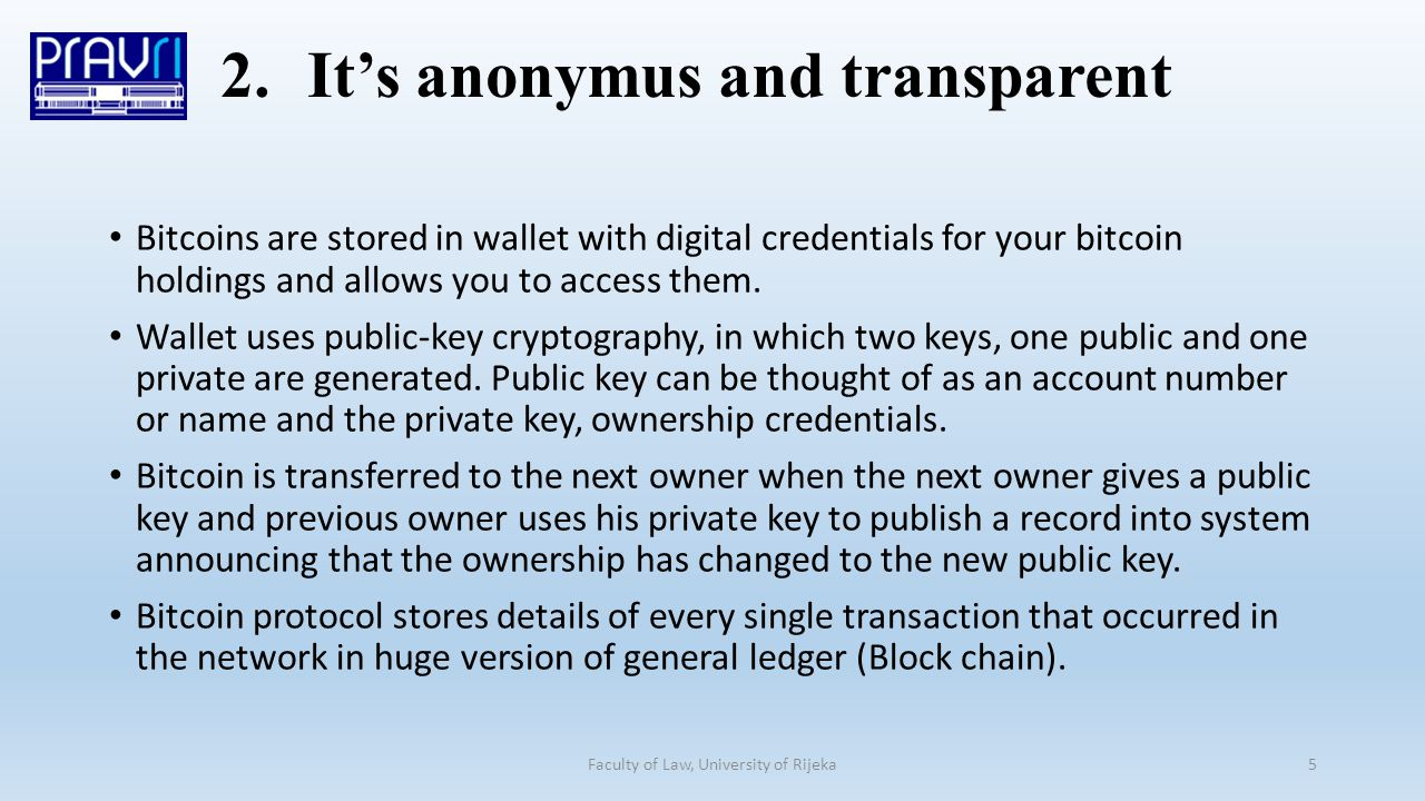 Bitcoins are stored in wallet with digital credentials for your bitcoin holdings and allows you to access them.