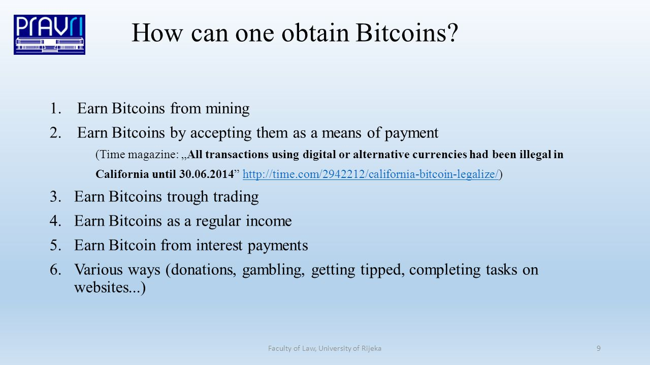 How can one obtain Bitcoins.