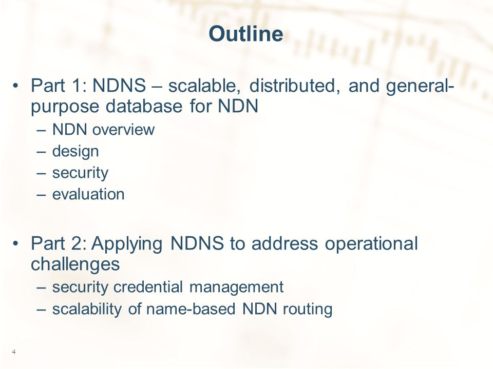Outline Part 1: NDNS – scalable, distributed, and general- purpose database for NDN –NDN overview –design –security –evaluation Part 2: Applying NDNS to address operational challenges –security credential management –scalability of name-based NDN routing 4
