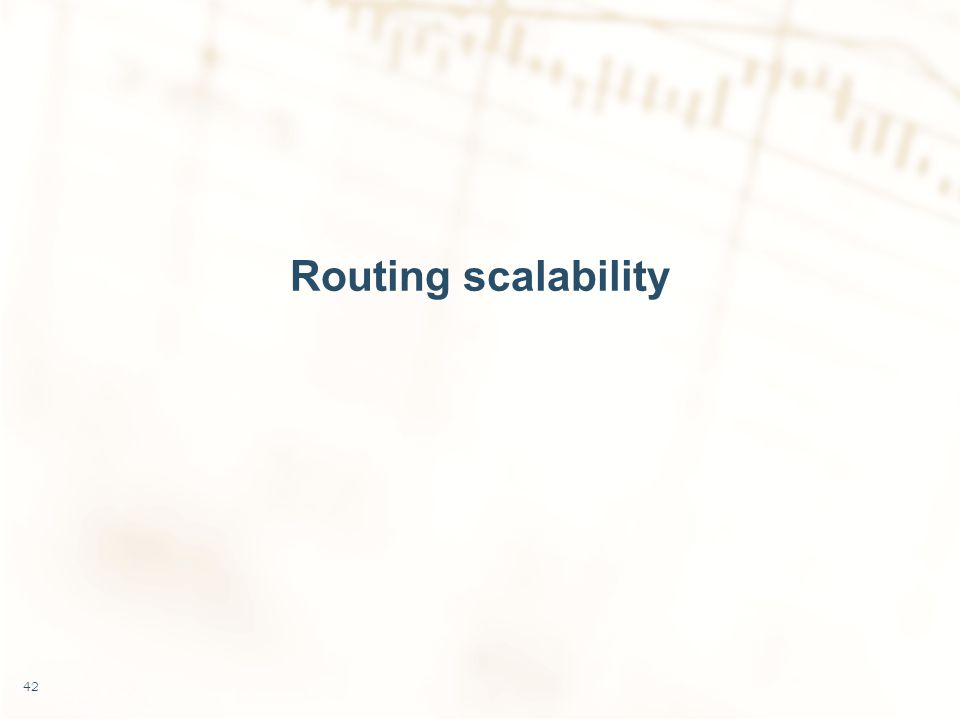 Routing scalability 42