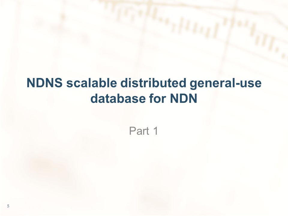 NDNS scalable distributed general-use database for NDN Part 1 5