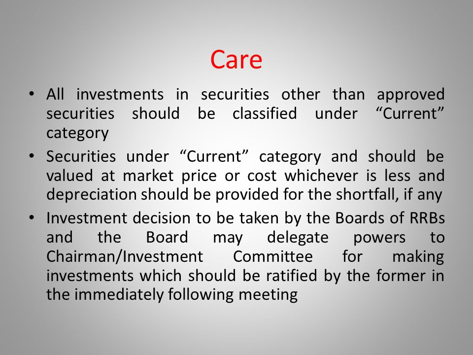 """Care All investments in securities other than approved securities should be classified under """"Current"""" category Securities under """"Current"""" category an"""