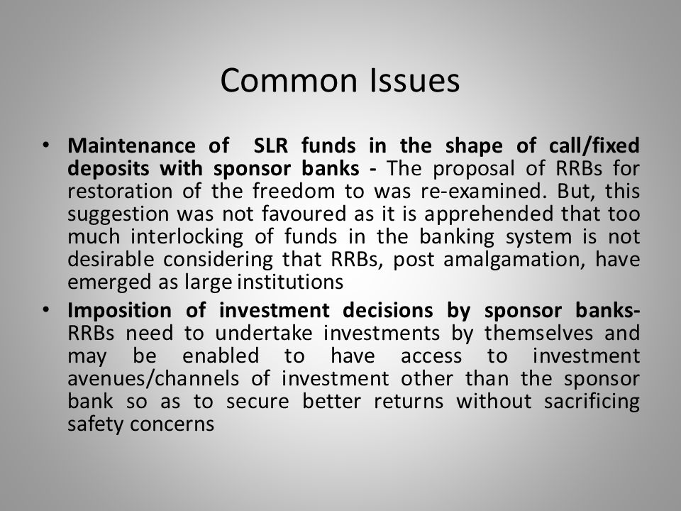 Common Issues Maintenance of SLR funds in the shape of call/fixed deposits with sponsor banks - The proposal of RRBs for restoration of the freedom to