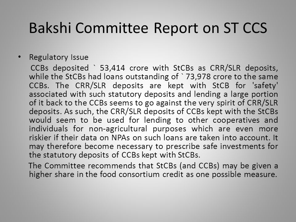 Bakshi Committee Report on ST CCS Regulatory Issue CCBs deposited ` 53,414 crore with StCBs as CRR/SLR deposits, while the StCBs had loans outstanding