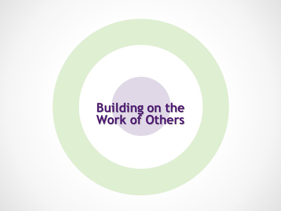 Building on the Work of Others