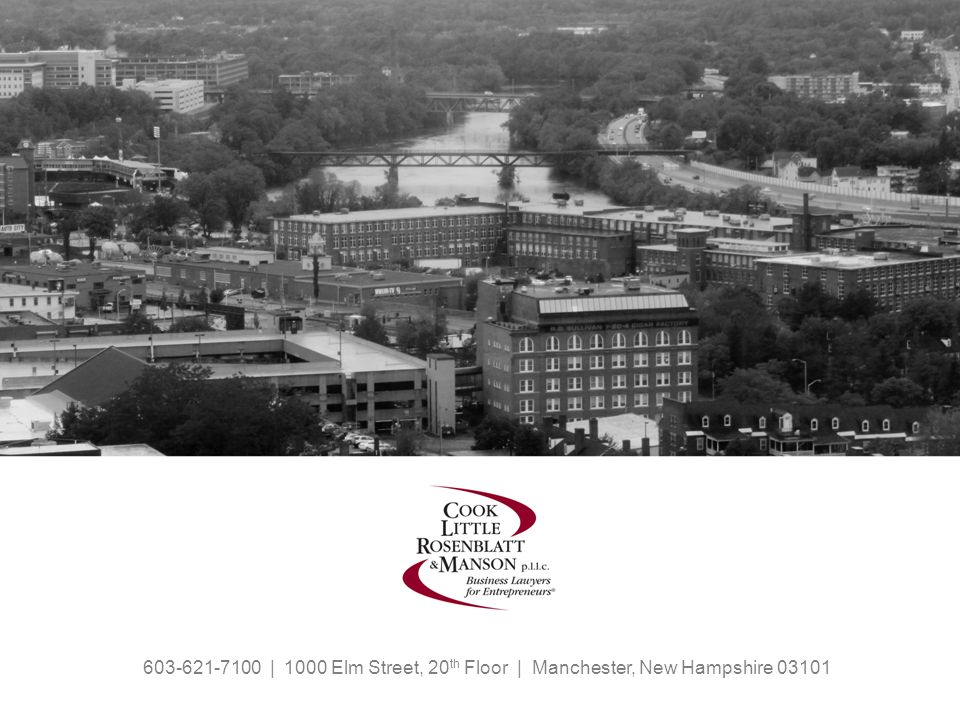 603-621-7100 | 1000 Elm Street, 20 th Floor | Manchester, New Hampshire 03101