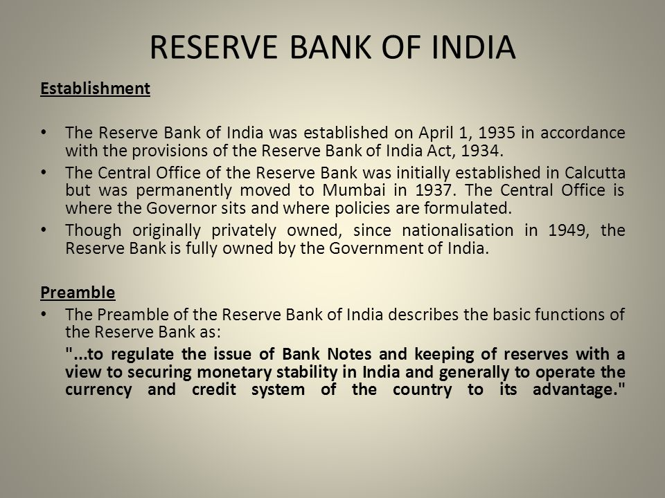 RESERVE BANK OF INDIA Establishment The Reserve Bank of India was established on April 1, 1935 in accordance with the provisions of the Reserve Bank of India Act, 1934.