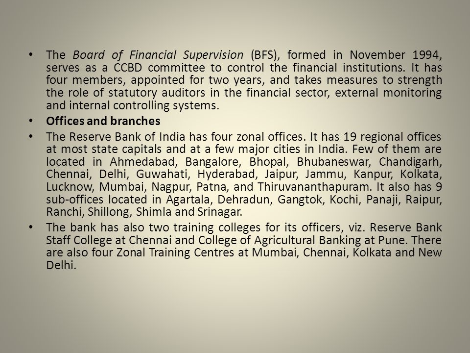 The Board of Financial Supervision (BFS), formed in November 1994, serves as a CCBD committee to control the financial institutions.