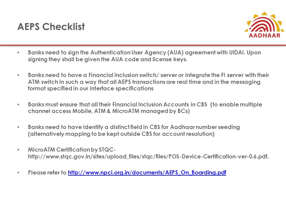 AEPS Checklist Banks need to sign the Authentication User Agency (AUA) agreement with UIDAI.