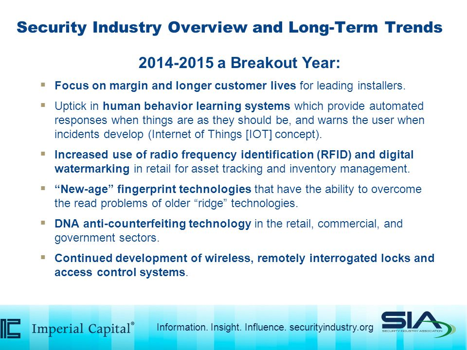 Security Industry Overview and Long-Term Trends 2014-2015 a Breakout Year:  Focus on margin and longer customer lives for leading installers.