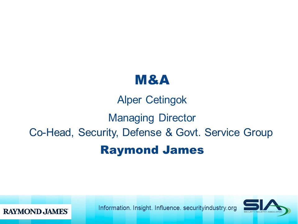 M&A Alper Cetingok Managing Director Co-Head, Security, Defense & Govt. Service Group Raymond James