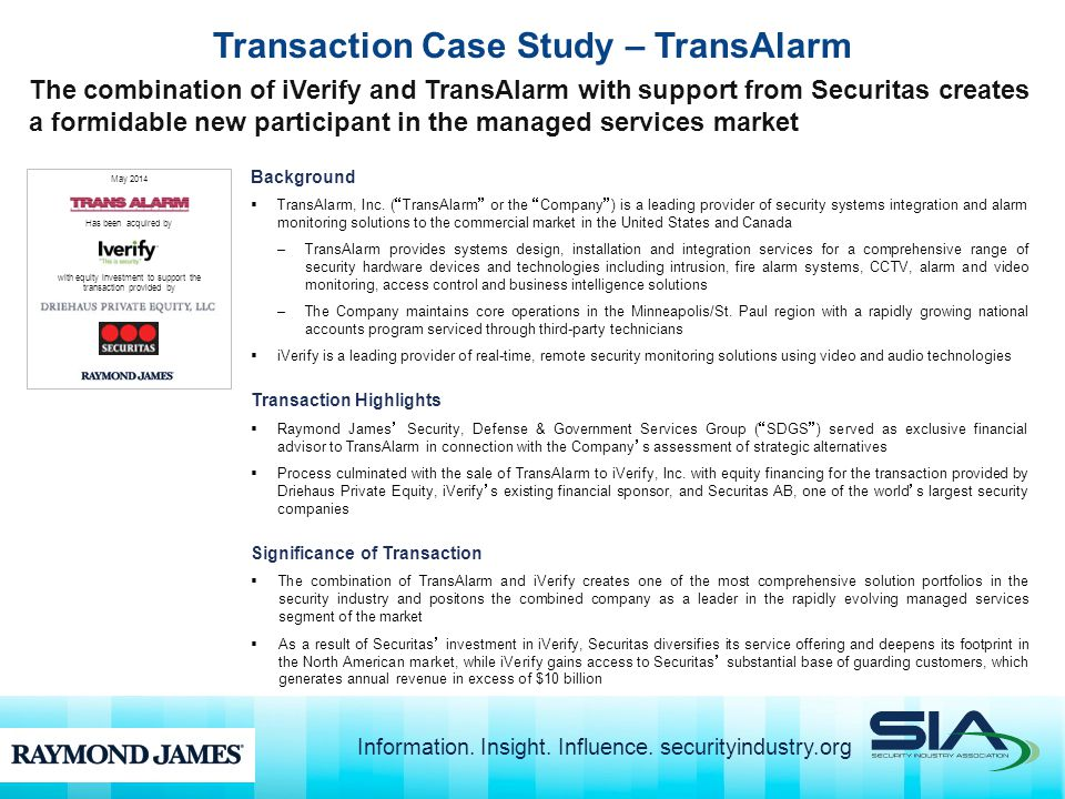 Transaction Case Study – TransAlarm The combination of iVerify and TransAlarm with support from Securitas creates a formidable new participant in the managed services market May 2014 Has been acquired by Background  TransAlarm, Inc.