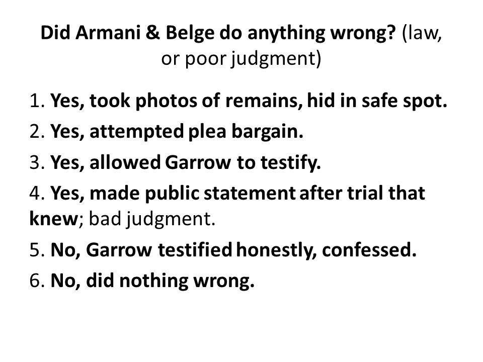 Did Armani & Belge do anything wrong. (law, or poor judgment) 1.