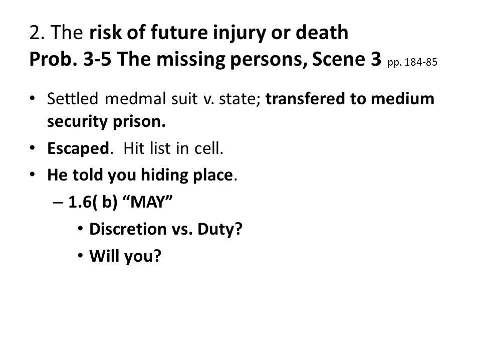 2. The risk of future injury or death Prob. 3-5 The missing persons, Scene 3 pp.