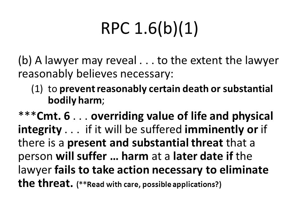 RPC 1.6(b)(1) (b) A lawyer may reveal...