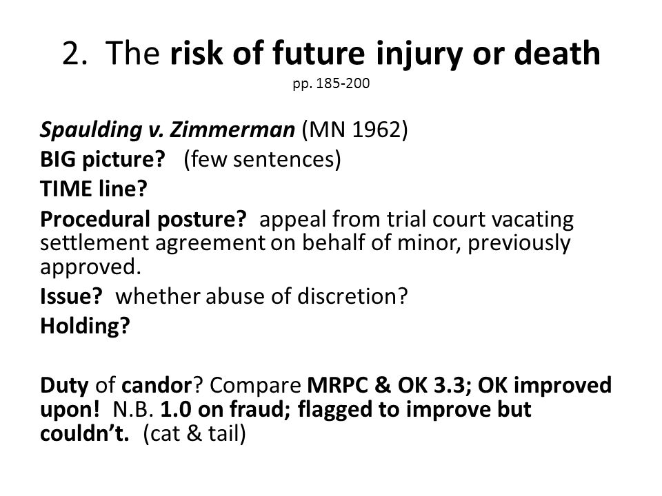2. The risk of future injury or death pp. 185-200 Spaulding v.