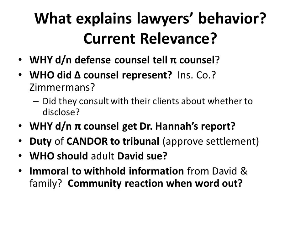 What explains lawyers' behavior. Current Relevance.