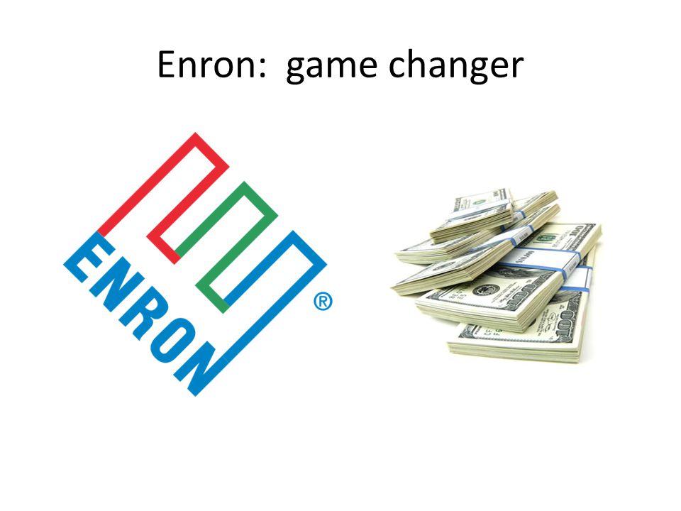 Enron: game changer
