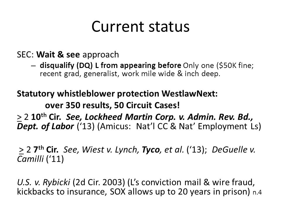 Current status SEC: Wait & see approach – disqualify (DQ) L from appearing before Only one ($50K fine; recent grad, generalist, work mile wide & inch deep.