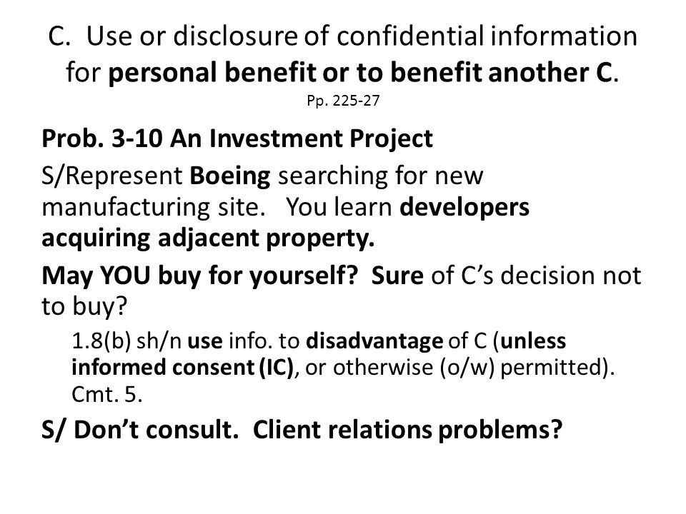 C. Use or disclosure of confidential information for personal benefit or to benefit another C.
