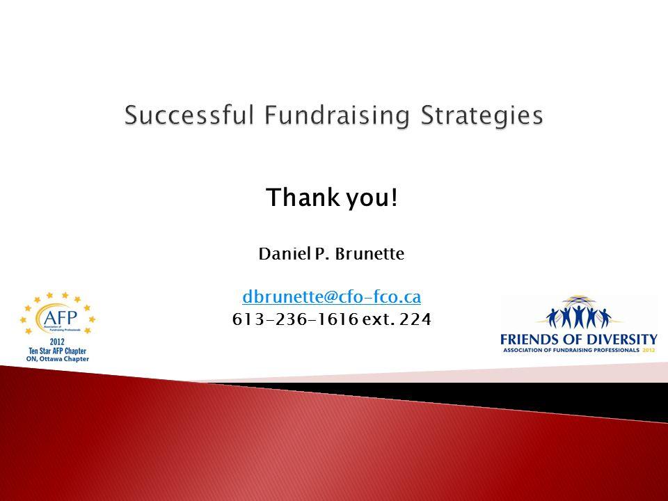 Thank you! Daniel P. Brunette dbrunette@cfo-fco.ca 613-236-1616 ext. 224